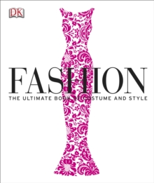 Fashion : The Ultimate Book of Costume and Style, Hardback Book