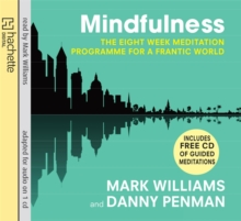 Mindfulness : A Practical Guide to Finding Peace in a Frantic World, CD-Audio Book