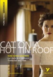 Cat on a Hot Tin Roof: York Notes Advanced, Paperback Book