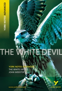 White Devil: York Notes Advanced, Paperback Book