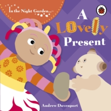 In the Night Garden: A Lovely Present, Board book Book
