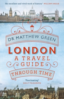 London: A Travel Guide Through Time, Paperback Book