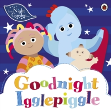 In the Night Garden: Goodnight Igglepiggle, Paperback Book
