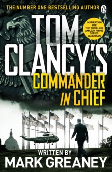 Tom Clancy's Commander-in-Chief : A Jack Ryan Novel, Paperback Book