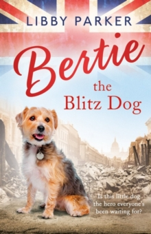 Bertie the Blitz Dog, Hardback Book