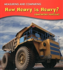 How Heavy is Heavy? : Comparing Vehicles, Paperback Book