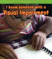 I Know Someone with a Visual Impairment, Paperback Book