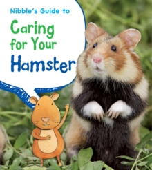 Nibble's Guide to Caring for Your Hamster, Paperback Book
