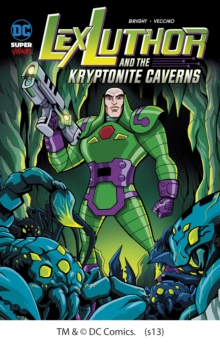 Lex Luthor and the Kryptonite Caverns, Paperback Book