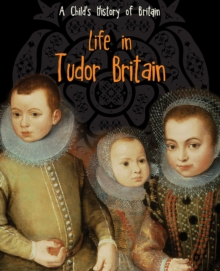 Life in Tudor Britain, Paperback Book
