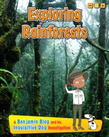 Exploring Rain Forests : A Benjamin Blog and His Inquisitive Dog Investigation, Hardback Book