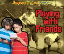 Playing with Friends : Comparing Past and Present, Hardback Book