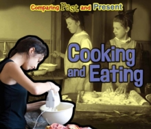 Cooking and Eating : Comparing Past and Present, Paperback Book