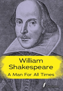 William Shakespeare : A Man for all Times, Paperback Book