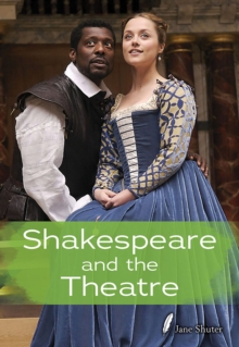 Shakespeare and the Theatre, Paperback Book