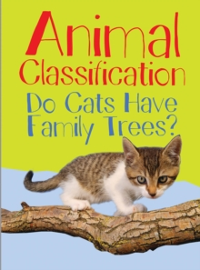 Animal Classification : Do Cats Have Family Trees?, Paperback Book