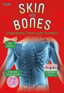 Your Skin and Bones : Understand Them with Numbers, Paperback Book