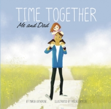 Time Together: Me and Dad, Paperback Book