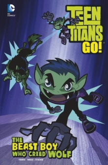 The Beast Boy Who Cried Wolf, Hardback Book