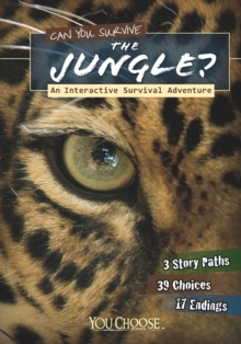 Can You Survive the Jungle? : An Interactive Survival Adventure, Paperback Book