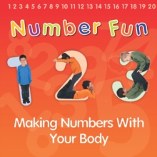 Number Fun : Making Numbers With Your Body, Paperback Book