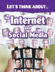 Let's Think About the Internet and Social Media, Hardback Book