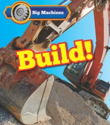Big Machines Build!, Hardback Book