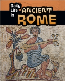 Daily Life in Ancient Rome, Paperback Book