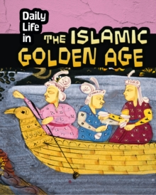 Daily Life in the Islamic Golden Age, Paperback Book