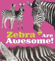 Zebras are Awesome!, Hardback Book
