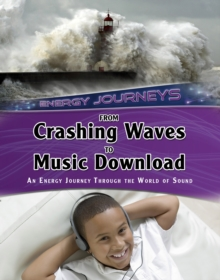 From Crashing Waves to Music Download : An Energy Journey Through the World of Sound, Paperback Book