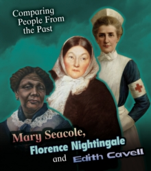 Mary Seacole, Florence Nightingale and Edith Cavell, Hardback Book