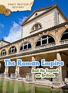 The Roman Empire and its Impact on Britain, Hardback Book