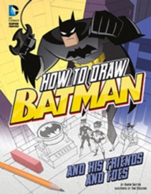 How to Draw Batman and His Friends and Foes, Paperback Book