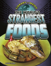 The World's Strangest Foods, Paperback Book