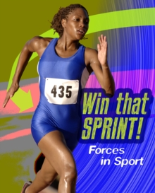 Win that Sprint : Forces in Sport, Hardback Book