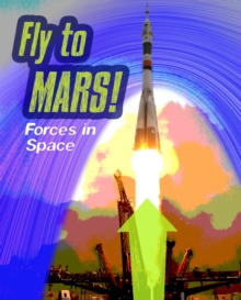 Fly to Mars : Forces in Space, Hardback Book