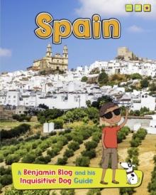 Spain : A Benjamin Blog and His Inquisitive Dog Guide, Paperback Book