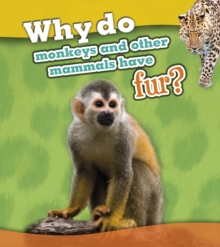 Why Do Monkeys and Other Mammals Have Fur?, Hardback Book