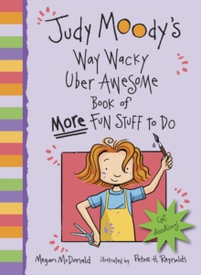 Judy Moody's Way Wacky Uber Awesome Book of More Fun Stuff to Do, Paperback Book