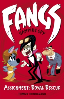 Fangs Vampire Spy Book 3: Assignment: Royal Rescue, Paperback Book
