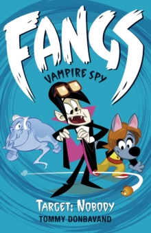 Fangs Vampire Spy Book 4: Target: Nobody, Paperback Book