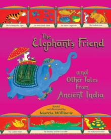 The Elephant's Friend and Other Tales from Ancient India, Hardback Book
