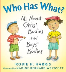 Who Has What? : All About Girls' Bodies and Boys' Bodies, Hardback Book