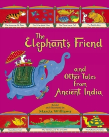 The Elephant's Friend and Other Tales from Ancient India, Paperback Book