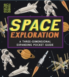 Space Exploration: A Three-Dimensional Expanding Pocket Guide, Hardback Book