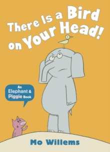 There Is a Bird on Your Head!, Paperback Book