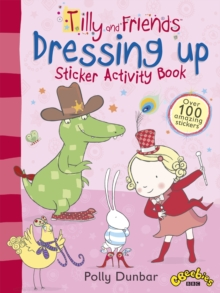 Tilly and Friends: Dressing Up Sticker Activity Book, Paperback Book