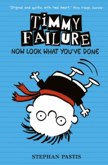 Timmy Failure: Now Look What You've Done, Hardback Book