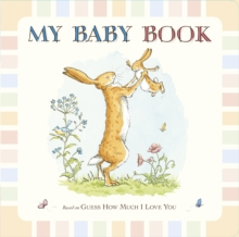 Guess How Much I Love You: My Baby Book, Hardback Book
